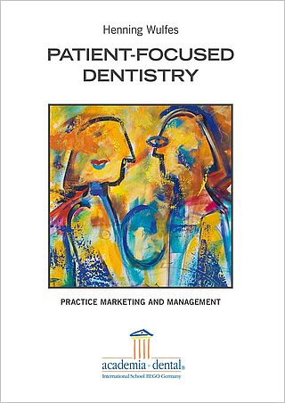 Patient-focused Dentistry – Practice Marketing and Management